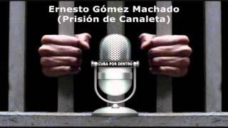preview picture of video 'Sobre el reo Ernesto Gómez Machado (Prisión de Canaleta)'