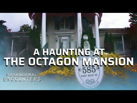 A Haunting At The Octagon Mansion