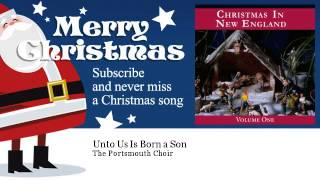 The Portsmouth Choir - Unto Us Is Born a Son