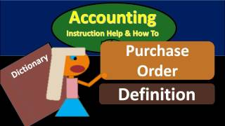 Purchase Order Definition - What is Purchase Order?