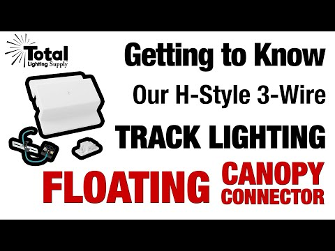 Getting to Know our H-Style 3-Wire Track Lighting Floating Canopy Power Feed