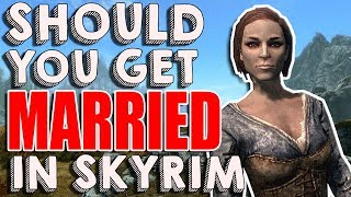 Should You Get MARRIED in Skyrim? | Hardest Decisions in Skyrim | Elder Scrolls Lore