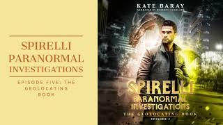The Geolocating Book: FREE full-length urban fantasy audiobook, Spirelli Paranormal Investigations 5