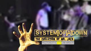 System of a Down - The Evolution of Mr. Jack