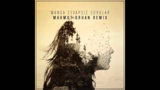 Manga - Cevapsız Sorular (Mahmut Orhan Remix)