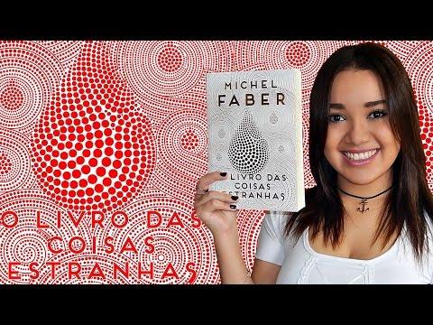 RESENHA | O LIVRO DAS COISAS ESTRANHAS, de Michel Faber | Magia Literária