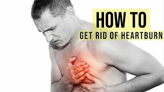 How To Get Rid Of Heartburn In 1 Minute