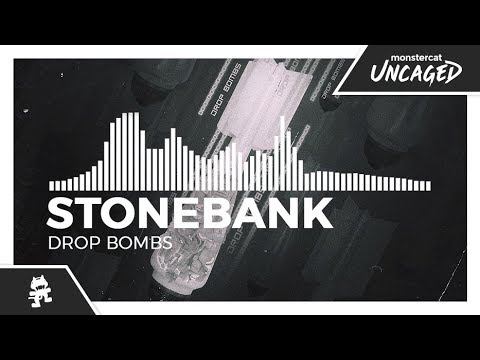 Stonebank - Drop Bombs [Monstercat Release]