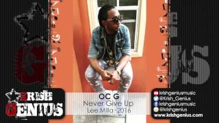 OC G - Never Give Up [Memory Lane Riddim] March 2016