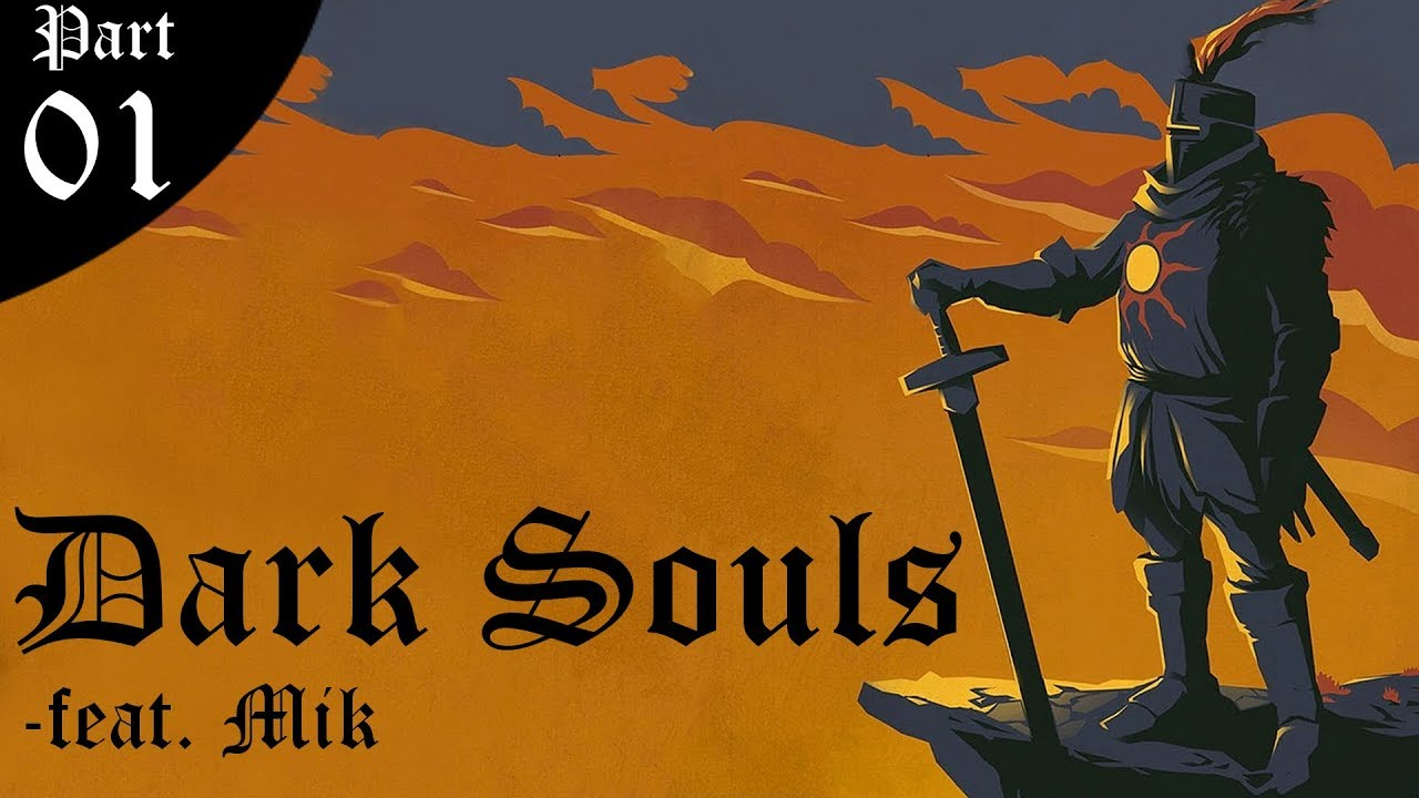 Dark Souls (feat. Mik) – Part 1: Der Beginn des gemeinsamen Livestreams