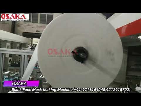 Osaka Automatic Blank Face Mask Making Machine