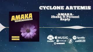 Cyclone Artemis   Amaka (2baba And Peruzzi Reply) [Official Audio] | FreeMe TV
