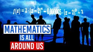Mathematics Is All Around Us