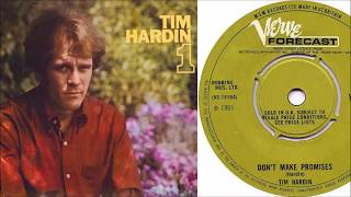 Tim Hardin - Don't Make Promises that You Can't Keep