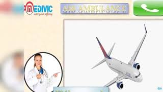 Medivic Aviation Air Ambulance Service Available in Allahabad and Dibrugarh