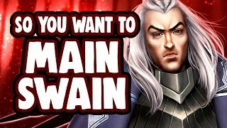 So you want to main SWAIN