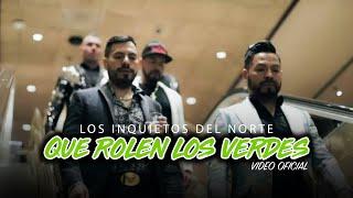Los Inquietos del Norte - Que Rolen Los Verdes (Video Oficial)