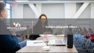 Video providing an overview of how to collaborate using UBbox.