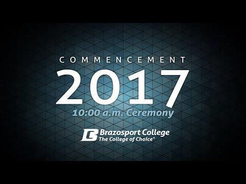 Brazosport College 2017 Commencement - 10AM