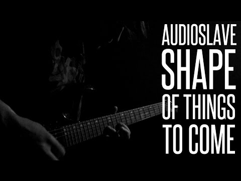 AUDIOSLAVE - SHAPE OF THINGS TO COME COVER