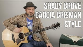 """How to Play """"Shady Grove"""" on Guitar - Grisman Garcia Bluegrass Style"""