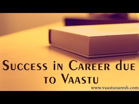 Success in Career due to Vaastu