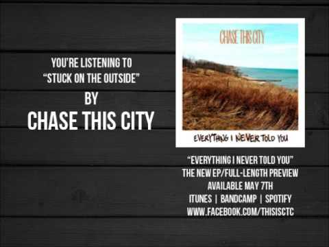 Chase This City - Stuck on the Outside (NEW 2013)