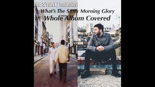 Morning Glory. 1 Take Whole Album Covered
