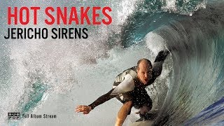 Jericho Sirens: A Bewitchingly Antagonistic Come Back Album from Hot Snakes