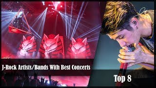 Top 8 J Rock Artists Bands With Best Concerts [New Ranking For J Pop Concerts] (Reuload)