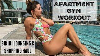 Apartment Gym Workout || Bikini Lounging & Shopping Haul