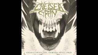 Chelsea Grin - Angels Shall Sin, Demons Shall Pray (New 2014)