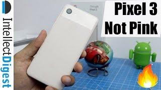 GooglePixel3NotPinkUnboxing#TeamPixel#TeamID#IntellectDigest#Pixel3