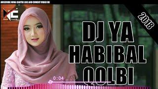 Gambar cover DJ YA HABIBAL QOLBI VERSI NONA CANTIK FULL BASS 2018