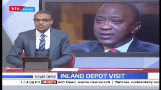 President Uhuru makes unannounced tour of Embakasi-ICD, small cargo traders had raised complaints