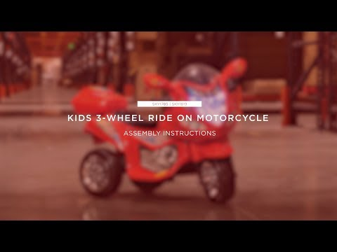 Assembly: Kids 3-Wheel Ride On Motorcycle (SKY1785 SKY1819 SKY4769 SKY4770 SKY4771)