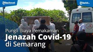 Ada Pungli Biaya Pemakaman Jenazah Covid-19 di Semarang, Paket Komplit Capai Rp16 Juta