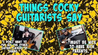 Things cocky guitarists say