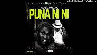 Pillz Ft. Tamba Hali   Puna Ni Ni P[rod. Masterkraft] (NEW MUSIC 2018)