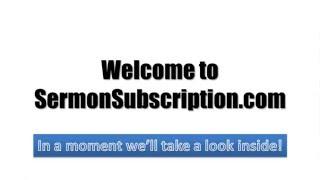 Take A Look Inside SermonSubscription.com