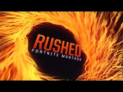 Rushed - Fortnite Montage