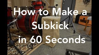 How to Make a Subkick in 60 seconds....