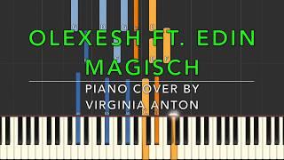 Olexesh  *Magisch* Ft. Edin   Piano Cover