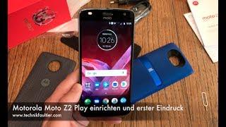 Motorola Moto Z2 Play einrichten und erster Eindruck