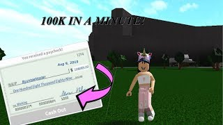 HOW TO GET 100K IN A MINUTE! | WELCOME TO BLOXBURG