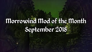 Morrowind Mod of the Month - September 2018
