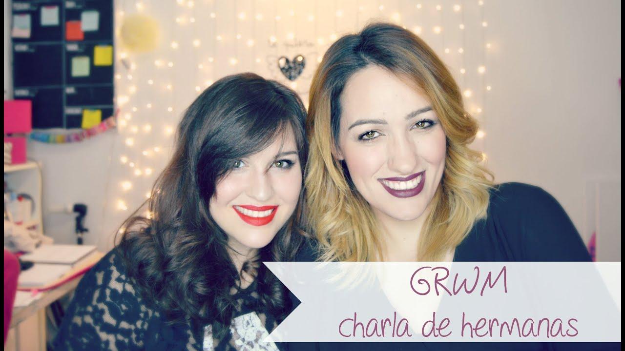 Maquillaje y charla de hermanas - GRWM con @amiruxa