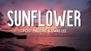 Post Malone - Sunflower (Lyrics) ft. Swae Lee (Spider-Man: Into the Spider-Verse)