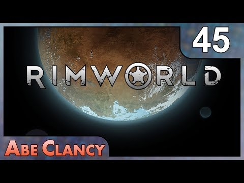 AbeClancy Plays: Rimworld - 45 - Worrying About Food