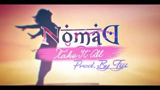 "NomaD - ""Take it All"" (Lyric Video)"